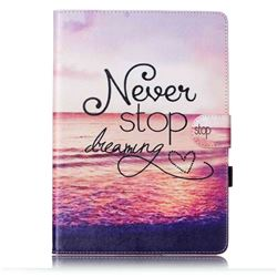 Never Stop Dreaming Folio Flip Stand Leather Wallet Case for Samsung Galaxy Tab S2 9.7 T810 T815 T819 T813N